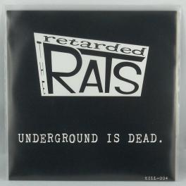 Retarded Rats - Underground Is Dead