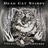 Dead Cat Stimpy - Uneasy Grounds