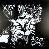 X-Ray Cat Trio - Bloody Deeds