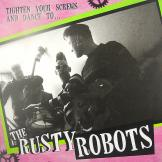 The Rusty Robots - Tighten Your Screws Ans Dance To...
