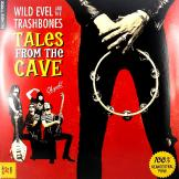 Wild Evel and the Trashbones - Tales From The Cave