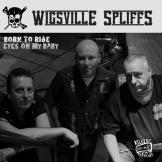 Wigsville Spliffs - Born To Ride / Eyes On My Baby