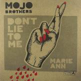 Mojo Brothers - Don't Lie To Me / Marie Ann