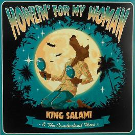 King Salami & The Cumberland Three - Howlin' For My Woman