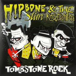 Hipbone Slim & The Kneetremblers - Tombstone Rock