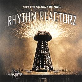 Rhythm Reactorz - Feel The Fallout of the...