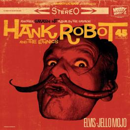 Hank Robot And The Ethnics - Elvis-Jello Mojo
