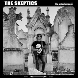 Skeptics - File Under Fuzz Punk