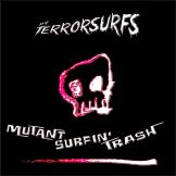 Terrorsurfs - Mutant Surfin' Trash