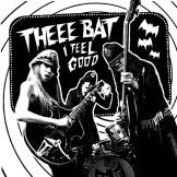 Theee Bat - I Feel Good