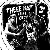 Theee Bat - I Feel Good
