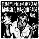Dead Elvis And His One Man Grave - Monster Masquerade