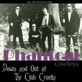 Phantom Cowboys - Down And Out At The Club Cruella