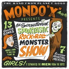 Mondo X - Thee Sensational Spooktastic Rock'n'Roll Monster Show